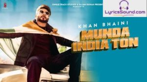 Munda India Ton Lyrics – Khan Bhaini