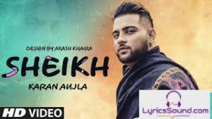 Sheikh Song – Lyrics | Karan Aujla