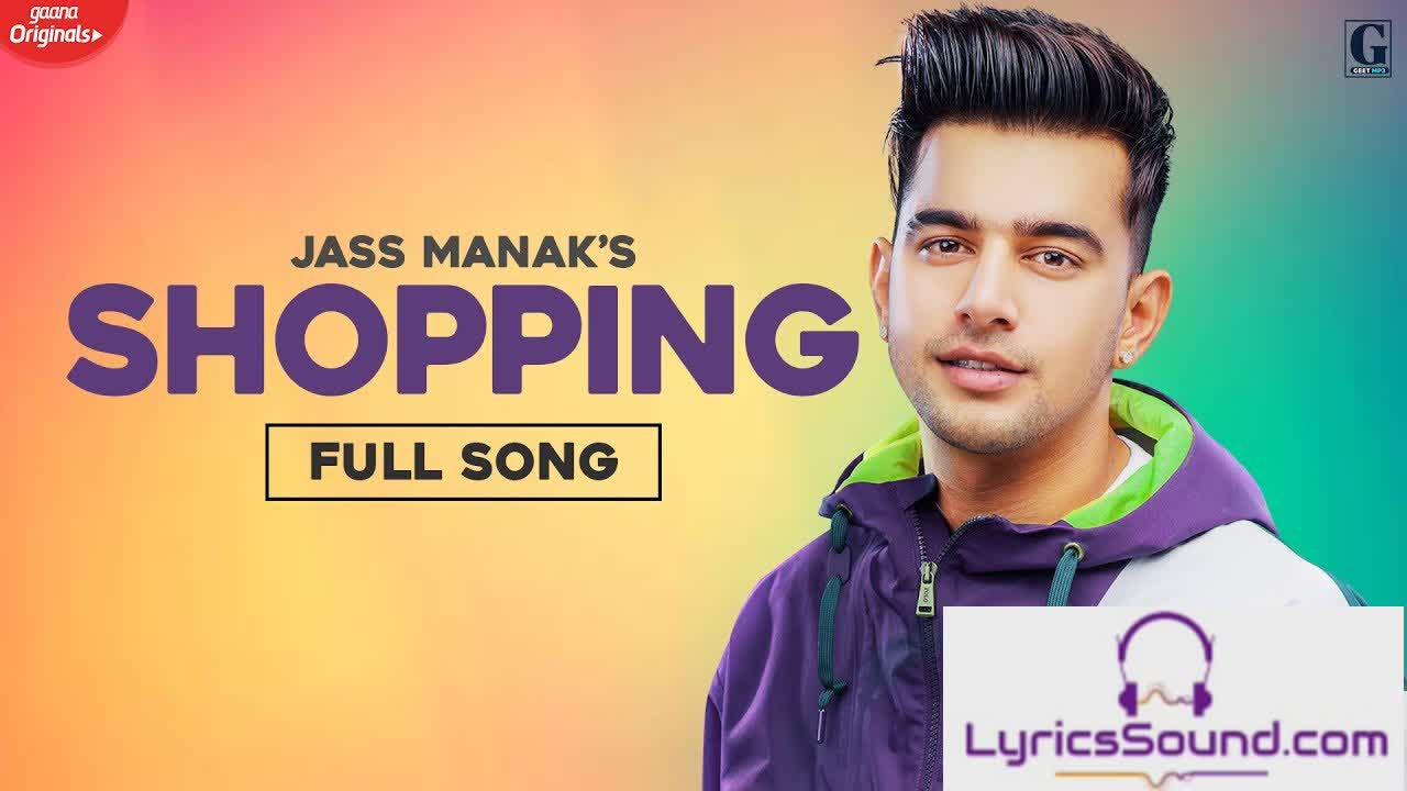 Shopping Song – Lyrics | Jass Manak